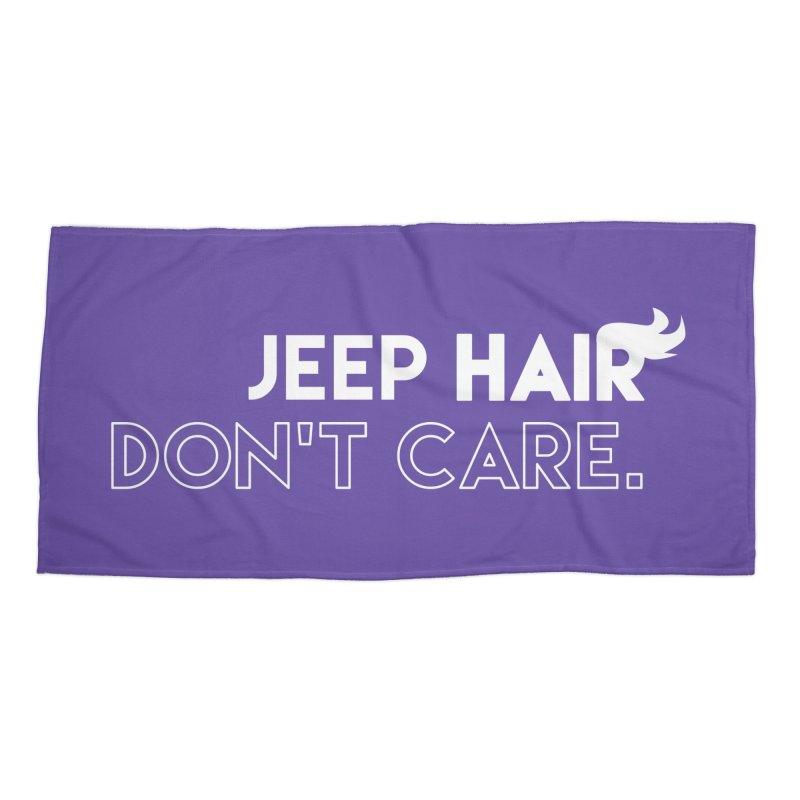 Jeep Hair Don't Care. Accessories Beach Towel by JeepVIPClub's Artist Shop