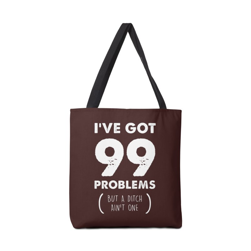 99 Problems by a Ditch Ain't One! Accessories Tote Bag Bag by JeepVIPClub's Artist Shop
