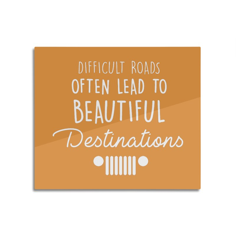Beautiful Destinations Home Mounted Acrylic Print by JeepVIPClub's Artist Shop