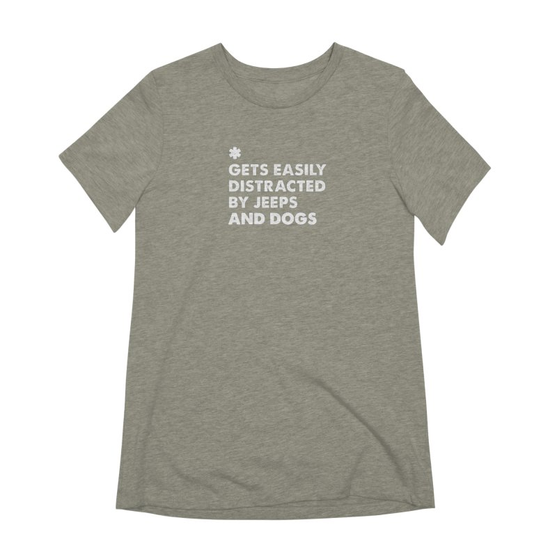 *Gets Easily Distracted by Jeeps and Dogs Women's Extra Soft T-Shirt by JeepVIPClub's Artist Shop