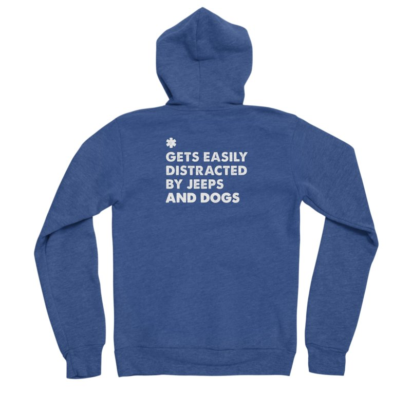 *Gets Easily Distracted by Jeeps and Dogs Women's Sponge Fleece Zip-Up Hoody by JeepVIPClub's Artist Shop