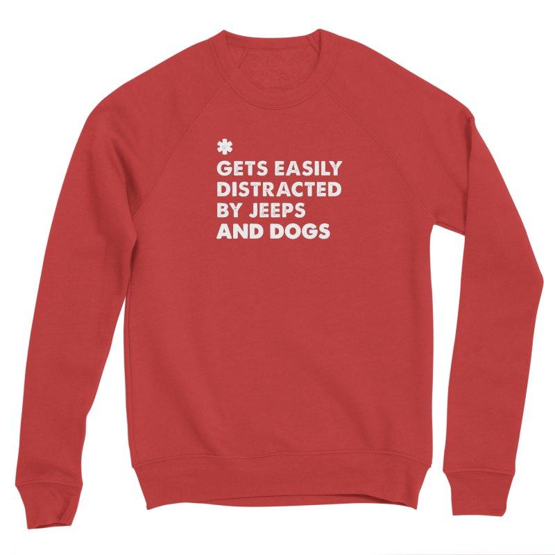 *Gets Easily Distracted by Jeeps and Dogs Men's Sponge Fleece Sweatshirt by JeepVIPClub's Artist Shop