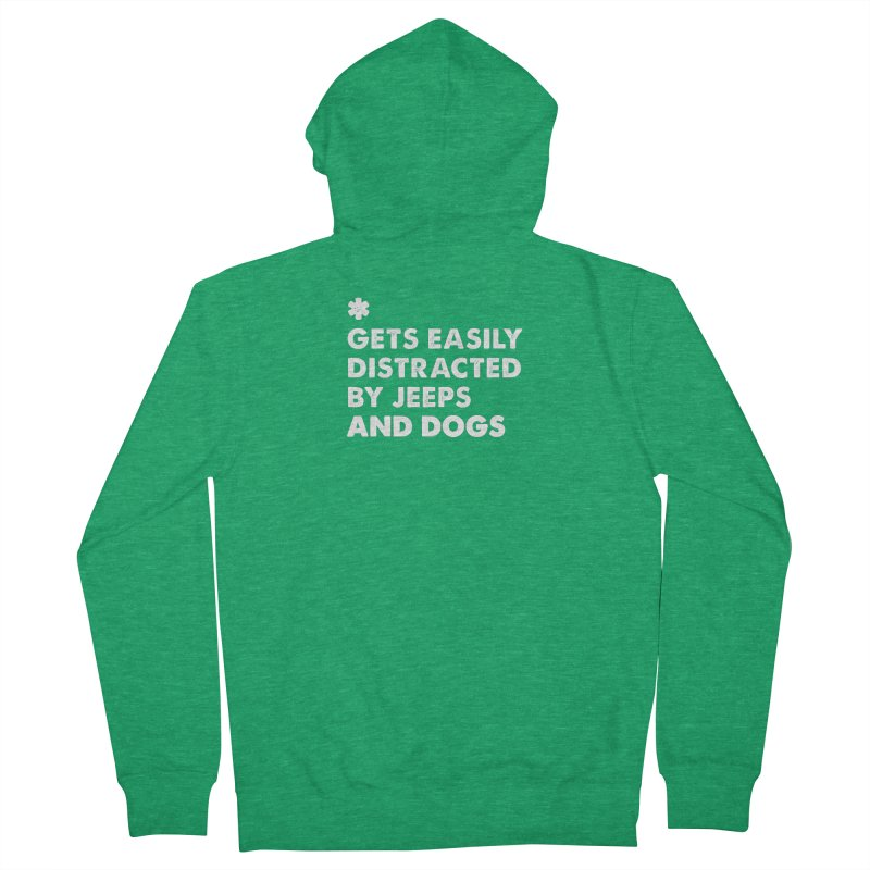 *Gets Easily Distracted by Jeeps and Dogs Women's French Terry Zip-Up Hoody by JeepVIPClub's Artist Shop