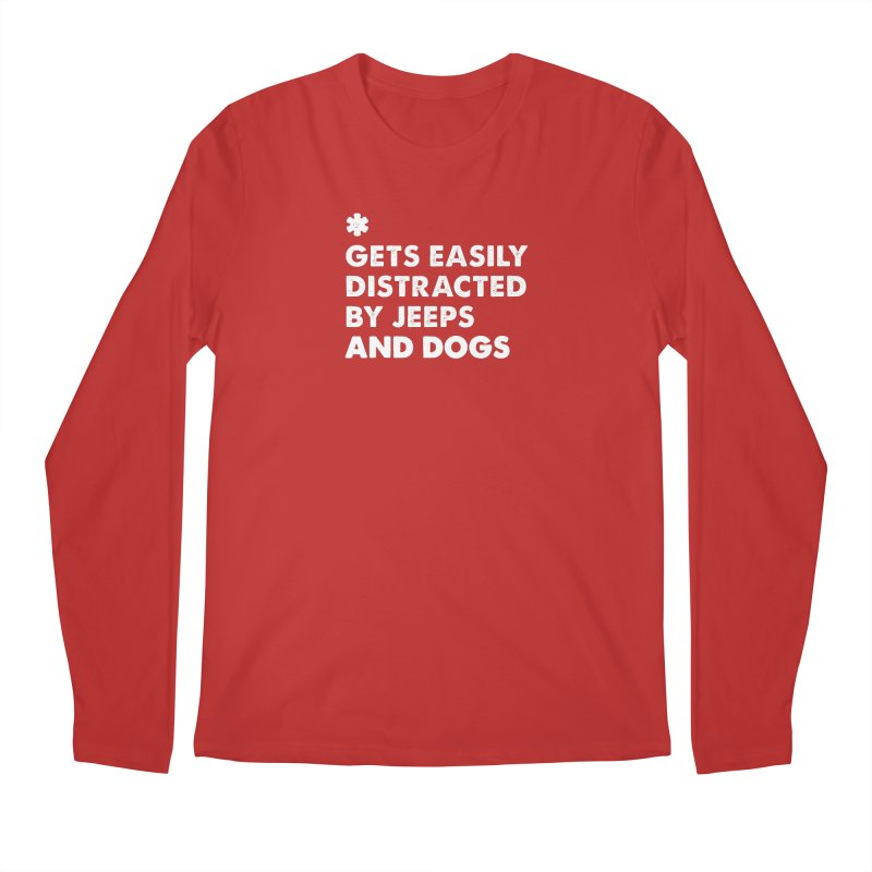 *Gets Easily Distracted by Jeeps and Dogs Men's Regular Longsleeve T-Shirt by JeepVIPClub's Artist Shop