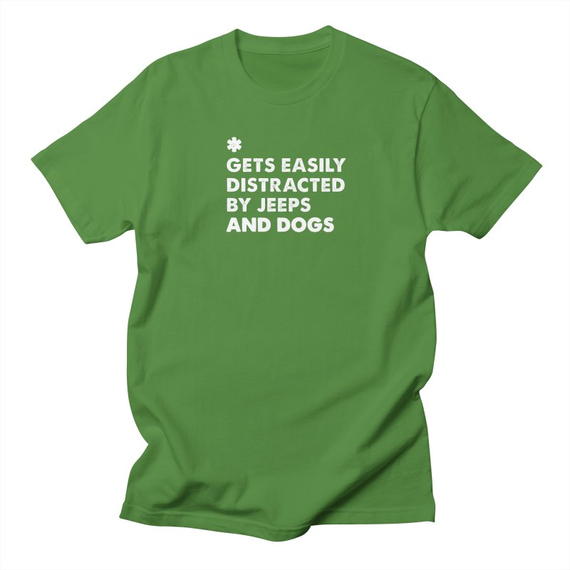 *Gets Easily Distracted by Jeeps and Dogs Women's Regular Unisex T-Shirt by JeepVIPClub's Artist Shop