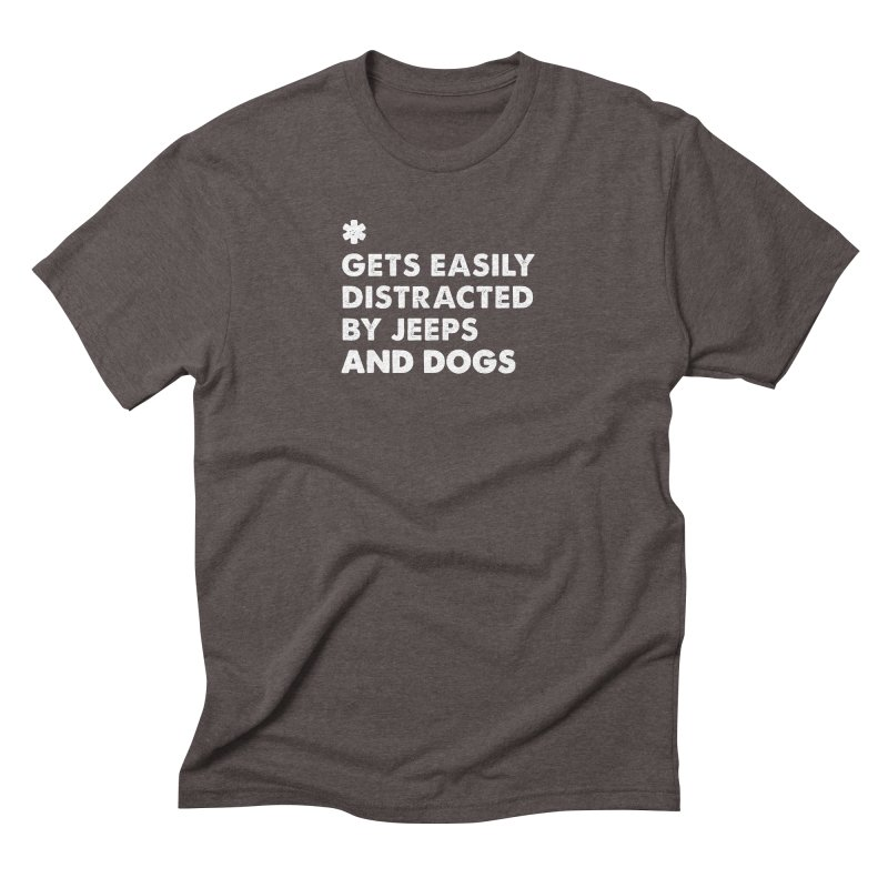 *Gets Easily Distracted by Jeeps and Dogs Men's Triblend T-Shirt by JeepVIPClub's Artist Shop
