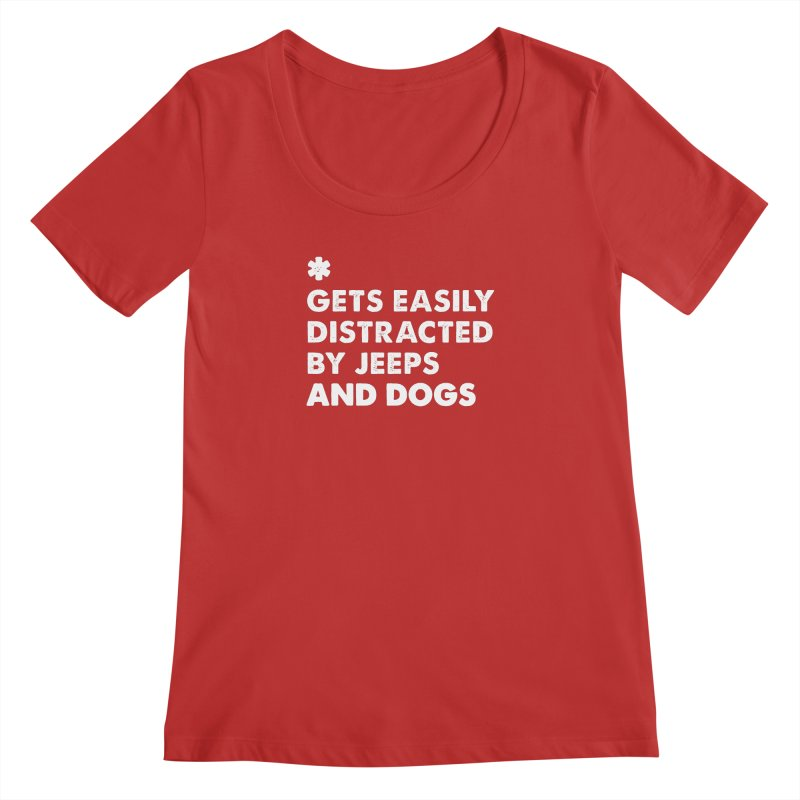 *Gets Easily Distracted by Jeeps and Dogs Women's Regular Scoop Neck by JeepVIPClub's Artist Shop