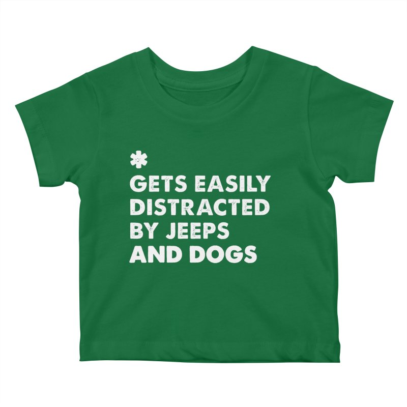 *Gets Easily Distracted by Jeeps and Dogs Kids Baby T-Shirt by JeepVIPClub's Artist Shop