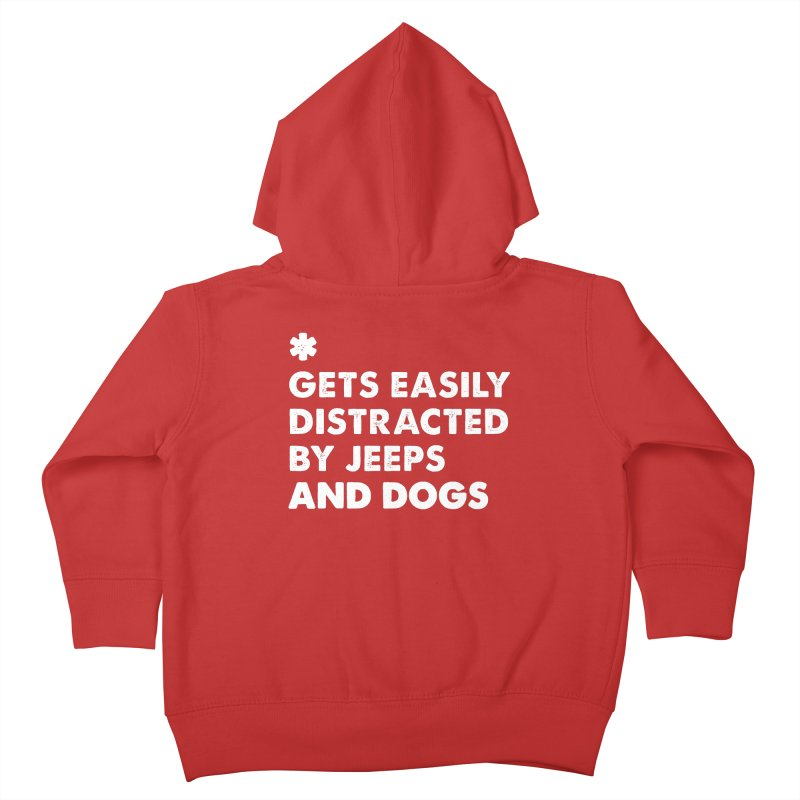 *Gets Easily Distracted by Jeeps and Dogs Kids Toddler Zip-Up Hoody by JeepVIPClub's Artist Shop