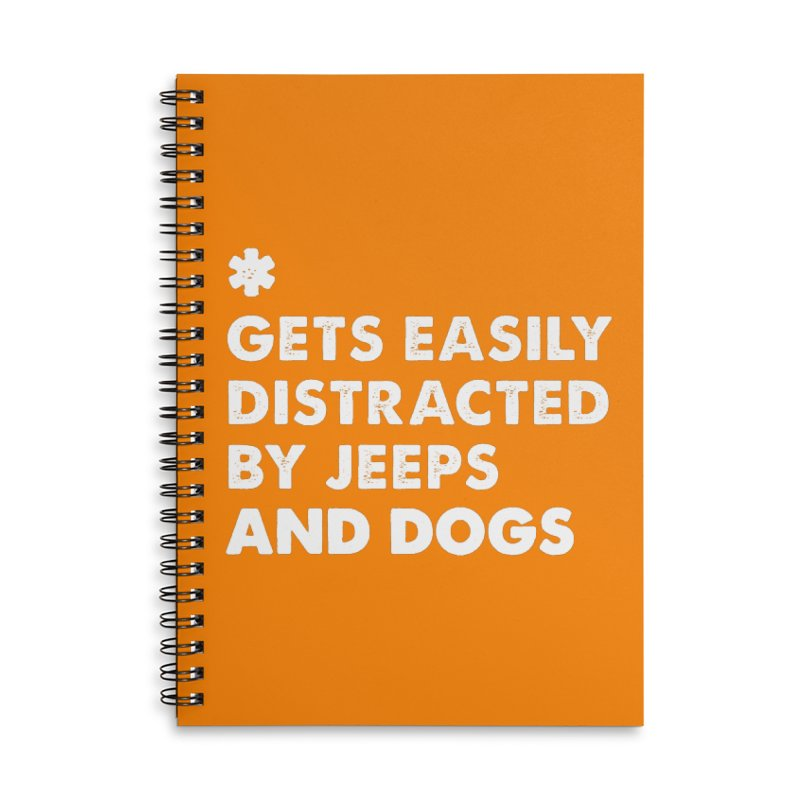 *Gets Easily Distracted by Jeeps and Dogs Accessories Lined Spiral Notebook by JeepVIPClub's Artist Shop