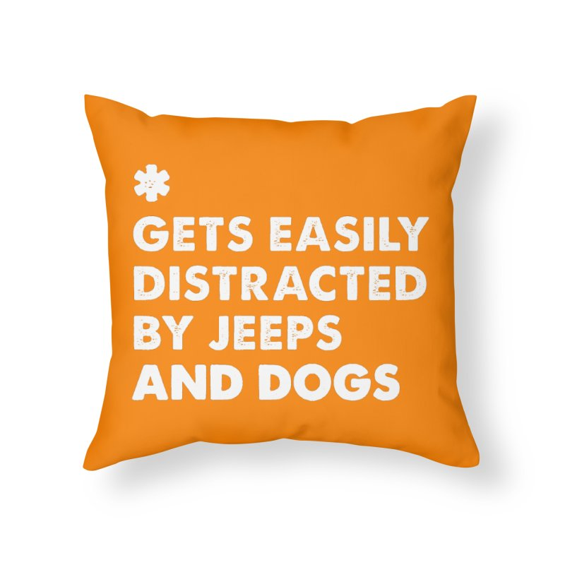 *Gets Easily Distracted by Jeeps and Dogs Home Throw Pillow by JeepVIPClub's Artist Shop