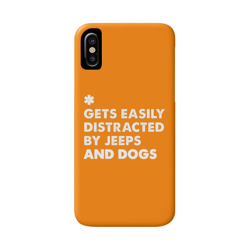 *Gets Easily Distracted by Jeeps and Dogs Accessories Phone Case by JeepVIPClub's Artist Shop