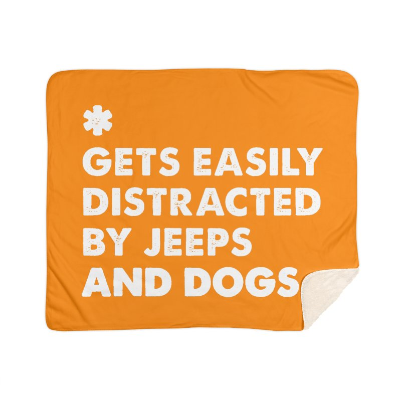 *Gets Easily Distracted by Jeeps and Dogs Home Sherpa Blanket Blanket by JeepVIPClub's Artist Shop