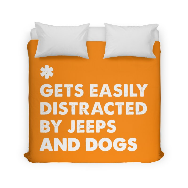 *Gets Easily Distracted by Jeeps and Dogs Home Duvet by JeepVIPClub's Artist Shop