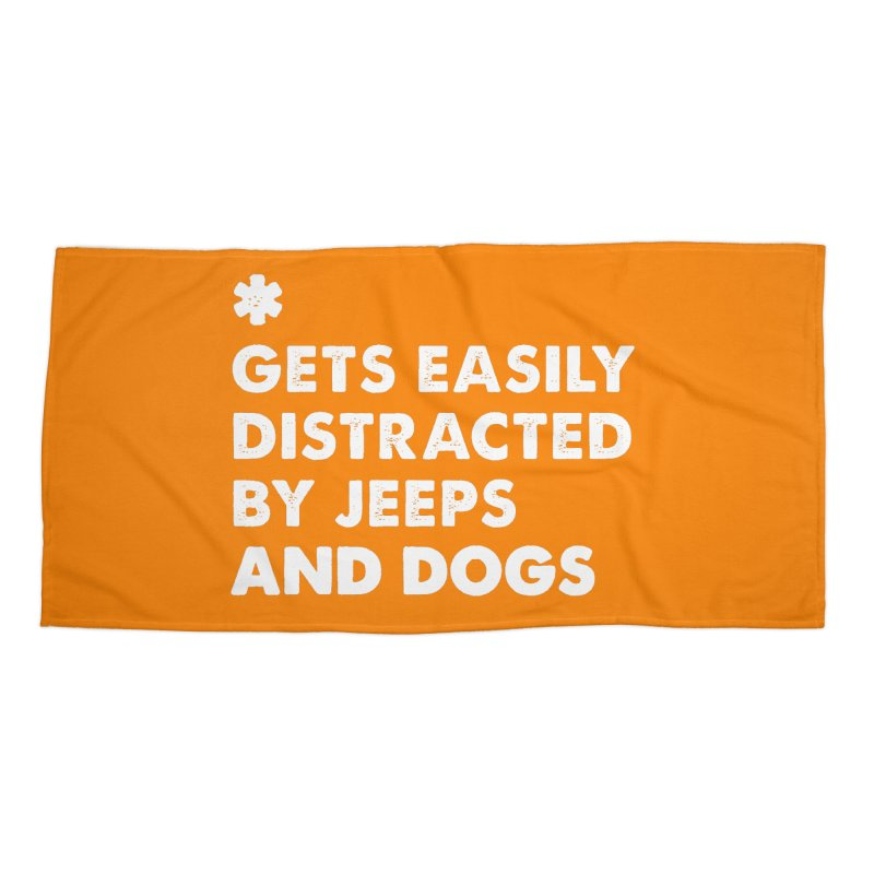 *Gets Easily Distracted by Jeeps and Dogs Accessories Beach Towel by JeepVIPClub's Artist Shop