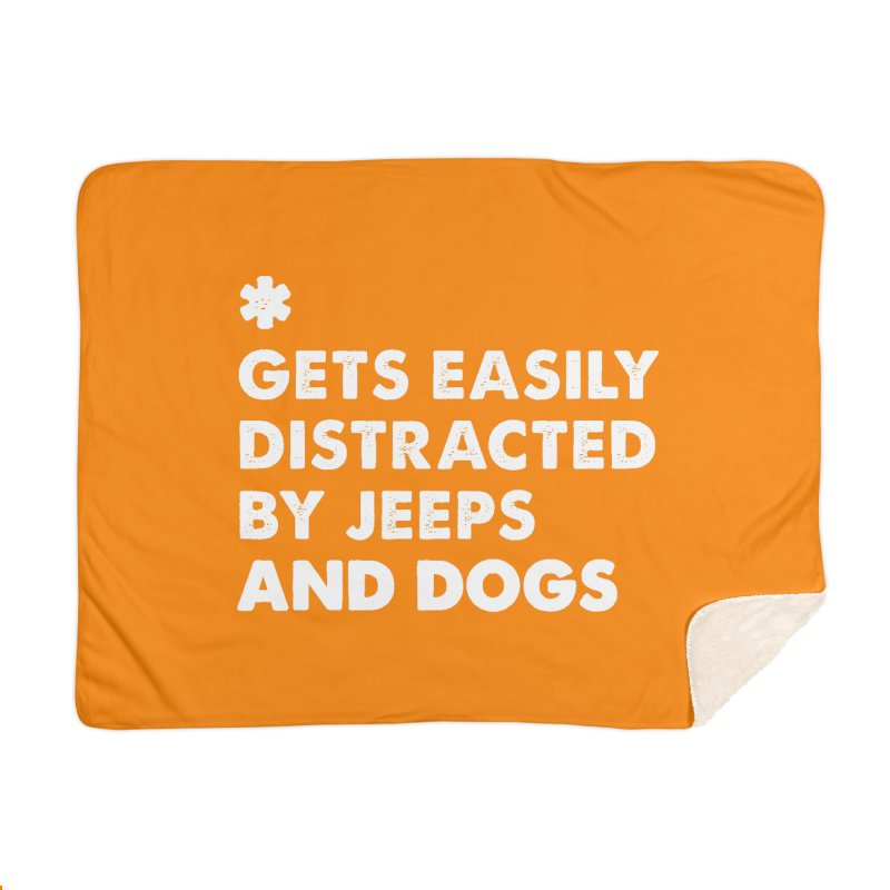 *Gets Easily Distracted by Jeeps and Dogs Home Blanket by JeepVIPClub's Artist Shop