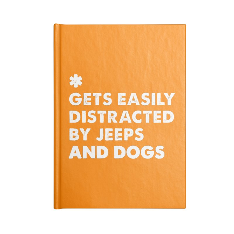 *Gets Easily Distracted by Jeeps and Dogs Accessories Lined Journal Notebook by JeepVIPClub's Artist Shop