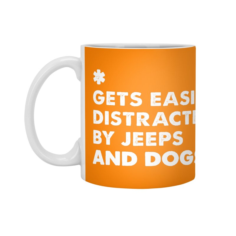 *Gets Easily Distracted by Jeeps and Dogs Accessories Mug by JeepVIPClub's Artist Shop