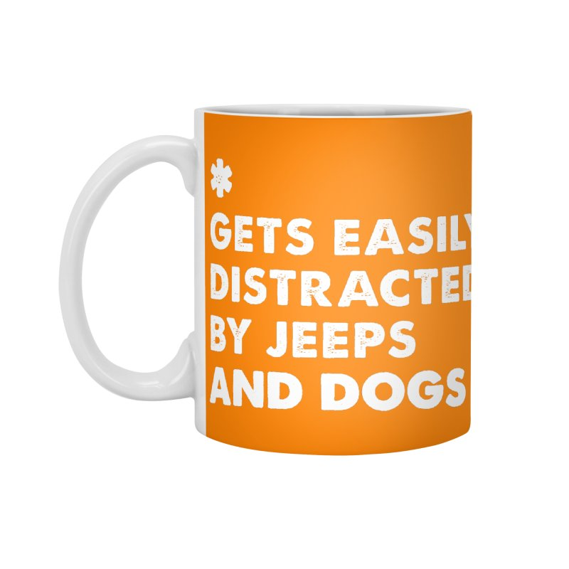 *Gets Easily Distracted by Jeeps and Dogs Accessories Standard Mug by JeepVIPClub's Artist Shop