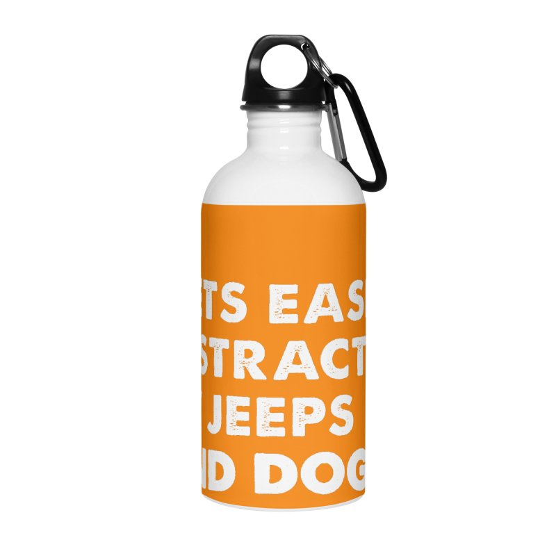 *Gets Easily Distracted by Jeeps and Dogs Accessories Water Bottle by JeepVIPClub's Artist Shop