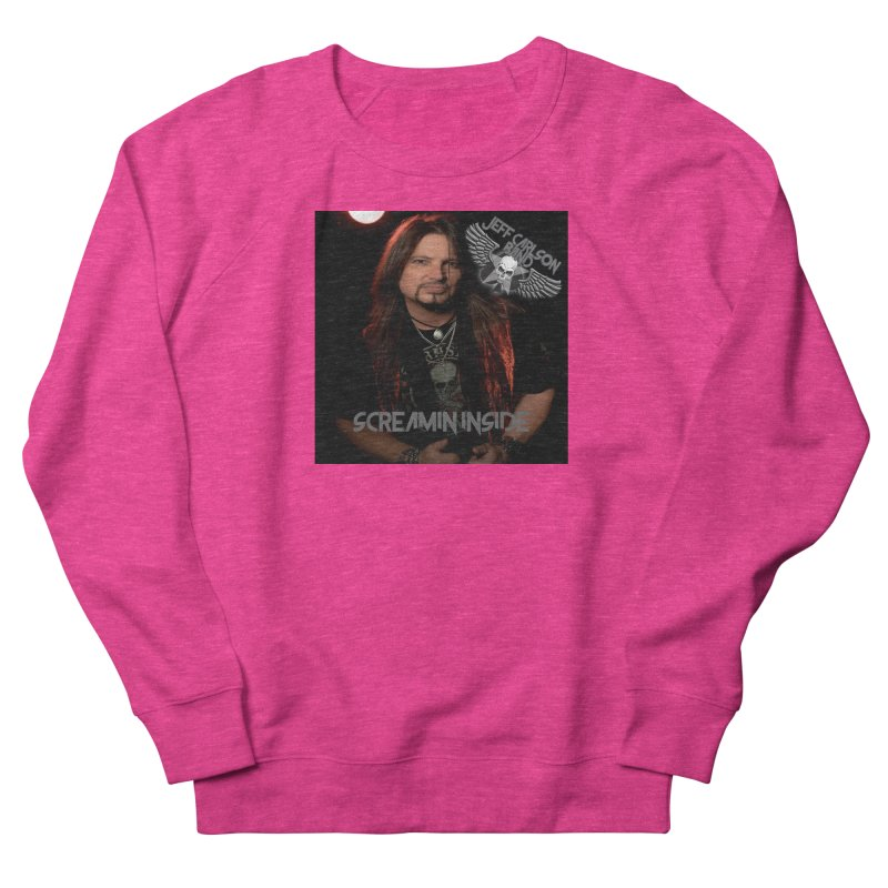 Screamin' Inside Women's French Terry Sweatshirt by JeffCarlsonBand's Artist Shop