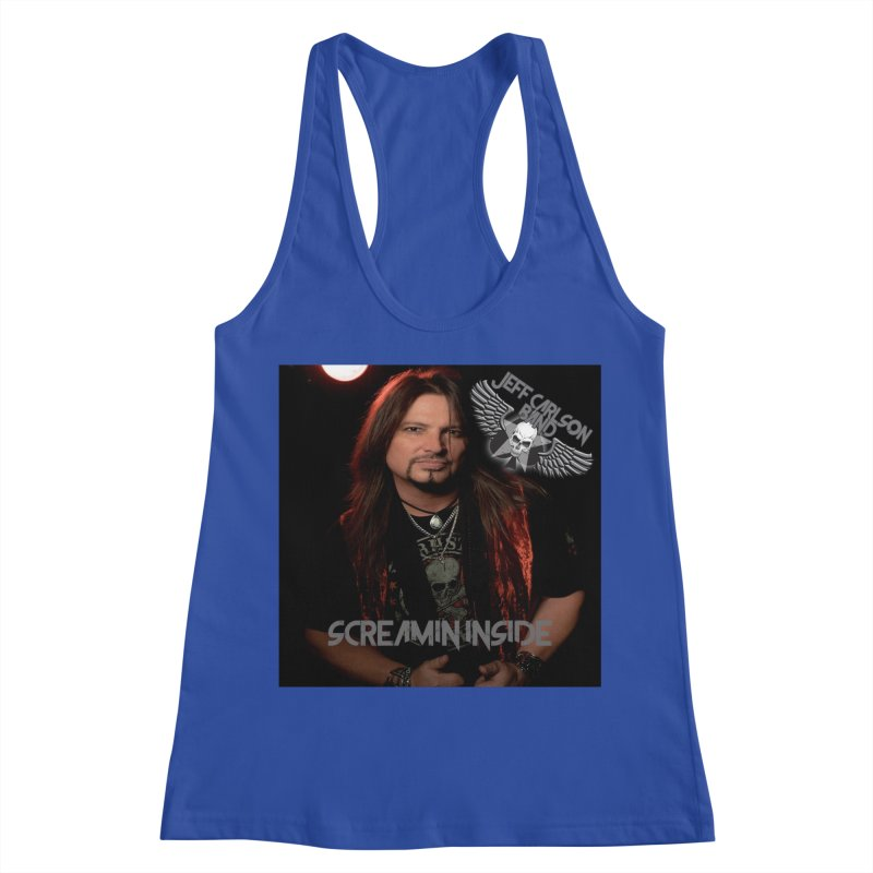 Screamin' Inside Women's Racerback Tank by JeffCarlsonBand's Artist Shop