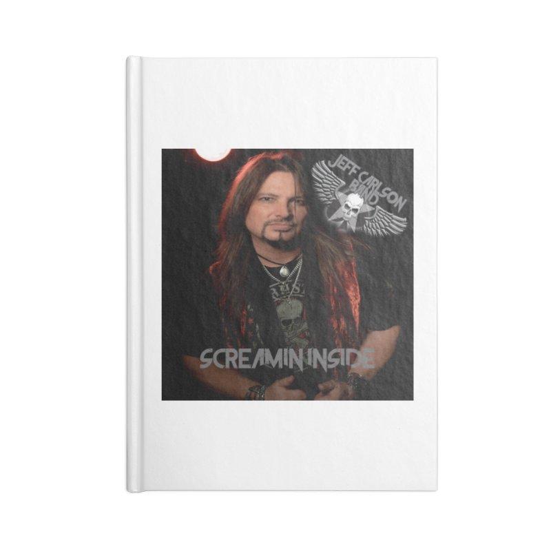 Screamin' Inside Accessories Lined Journal Notebook by JeffCarlsonBand's Artist Shop
