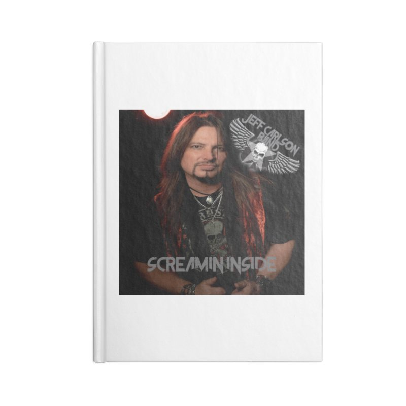 Screamin' Inside Accessories Blank Journal Notebook by JeffCarlsonBand's Artist Shop