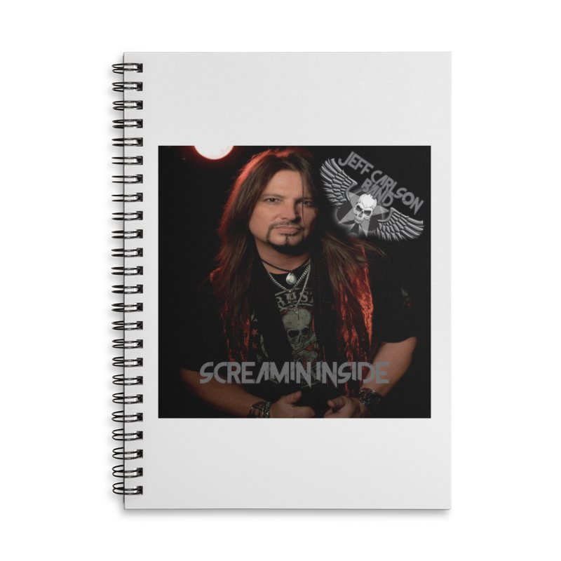 Screamin' Inside Accessories Lined Spiral Notebook by JeffCarlsonBand's Artist Shop