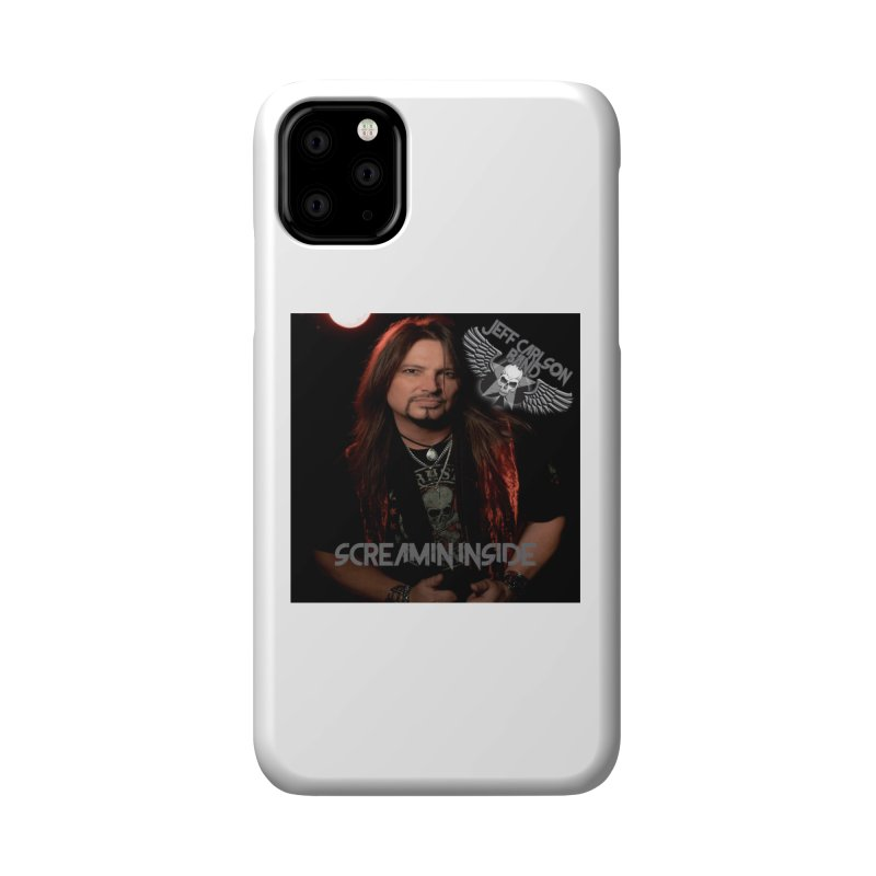 Screamin' Inside Accessories Phone Case by JeffCarlsonBand's Artist Shop