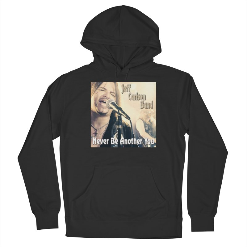 """Jeff Carlson Band """"Never Be Another You"""" Women's Pullover Hoody by JeffCarlsonBand's Artist Shop"""