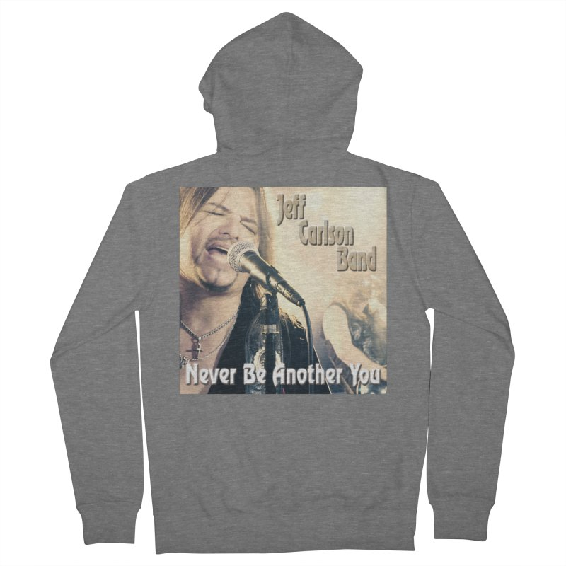 """Jeff Carlson Band """"Never Be Another You"""" Women's Zip-Up Hoody by JeffCarlsonBand's Artist Shop"""