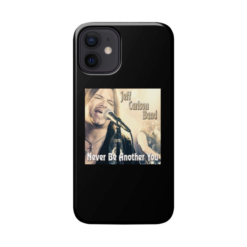 """Jeff Carlson Band """"Never Be Another You"""" Accessories Phone Case by JeffCarlsonBand's Artist Shop"""