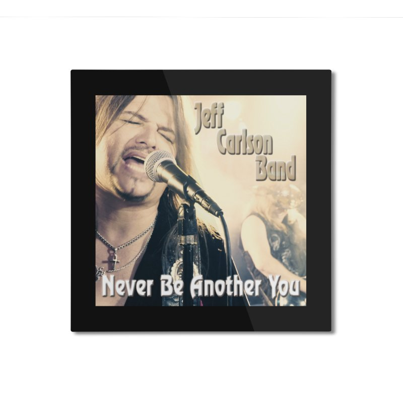 """Jeff Carlson Band """"Never Be Another You"""" Home Mounted Aluminum Print by JeffCarlsonBand's Artist Shop"""
