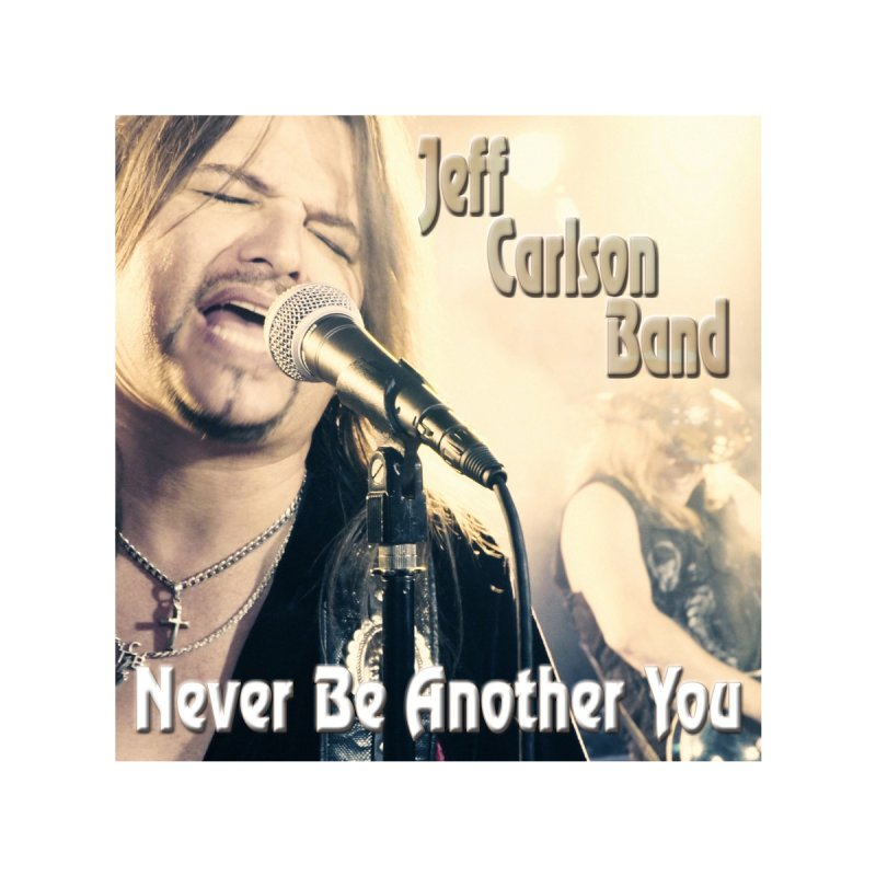 "Jeff Carlson Band ""Never Be Another You"" by JeffCarlsonBand's Artist Shop"