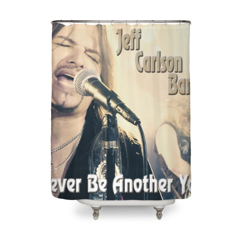 "Jeff Carlson Band ""Never Be Another You"" Home Shower Curtain by JeffCarlsonBand's Artist Shop"