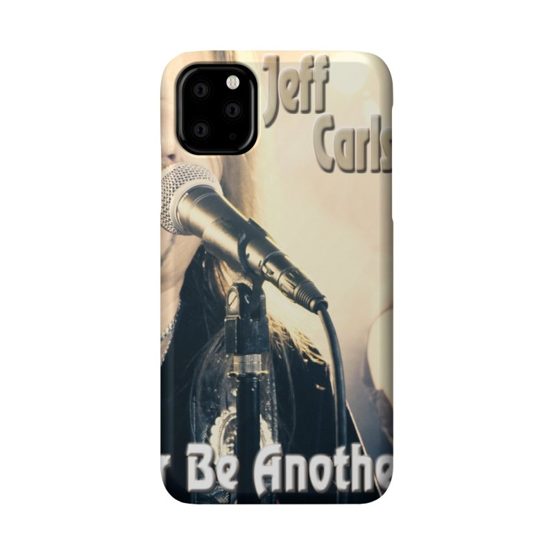 "Jeff Carlson Band ""Never Be Another You"" Accessories Phone Case by JeffCarlsonBand's Artist Shop"