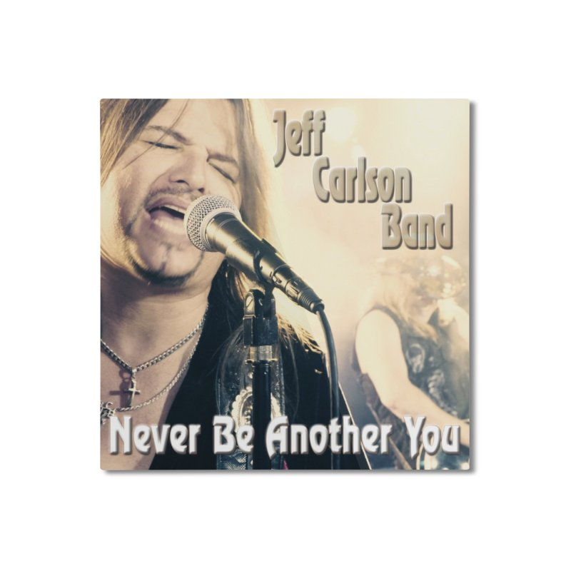 "Jeff Carlson Band ""Never Be Another You"" Home Mounted Aluminum Print by JeffCarlsonBand's Artist Shop"