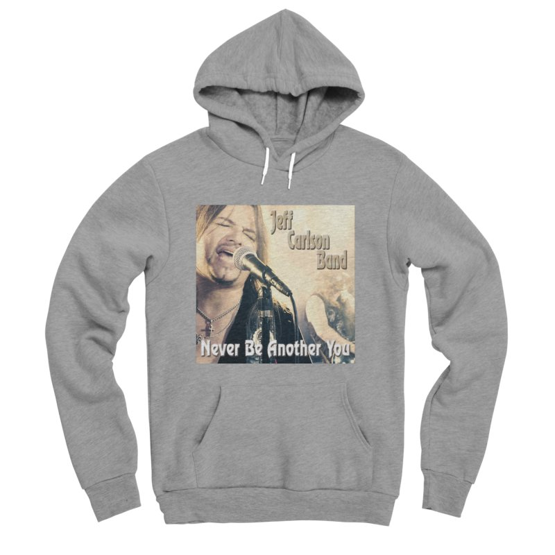 """Jeff Carlson Band """"Never Be Another You"""" Women's Sponge Fleece Pullover Hoody by JeffCarlsonBand's Artist Shop"""
