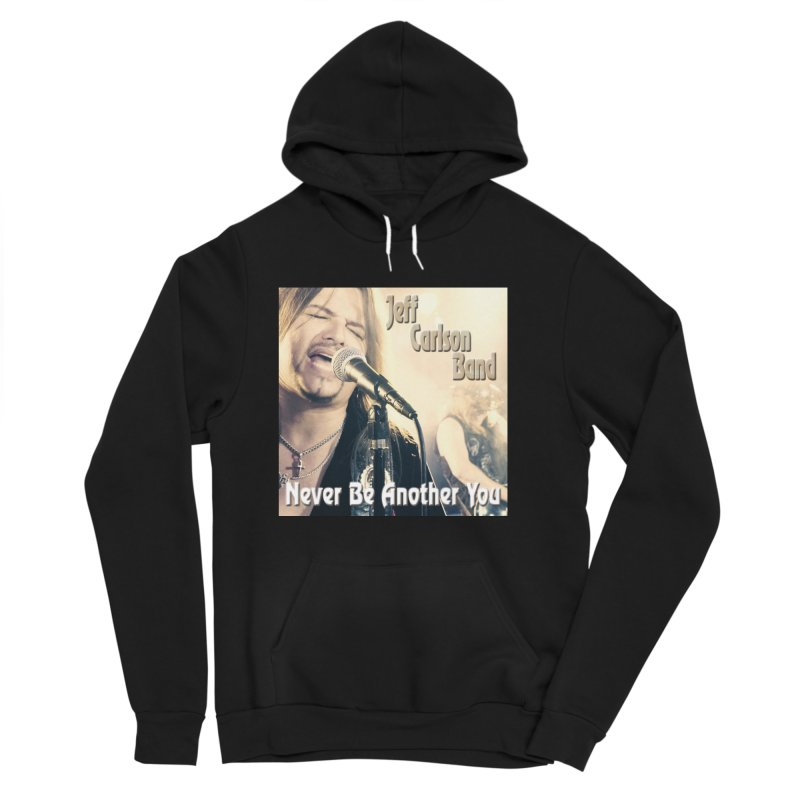 "Jeff Carlson Band ""Never Be Another You"" Men's Sponge Fleece Pullover Hoody by JeffCarlsonBand's Artist Shop"