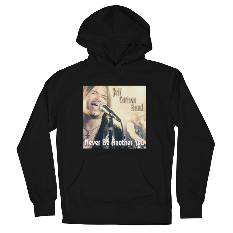 """Jeff Carlson Band """"Never Be Another You"""" Men's French Terry Pullover Hoody by JeffCarlsonBand's Artist Shop"""