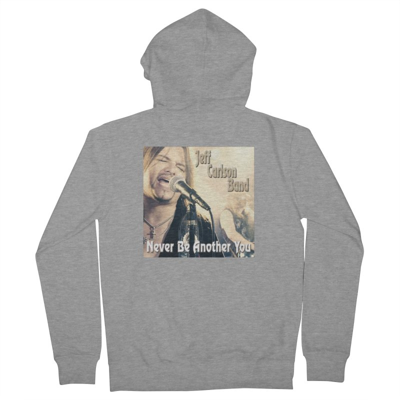 """Jeff Carlson Band """"Never Be Another You"""" Women's French Terry Zip-Up Hoody by JeffCarlsonBand's Artist Shop"""