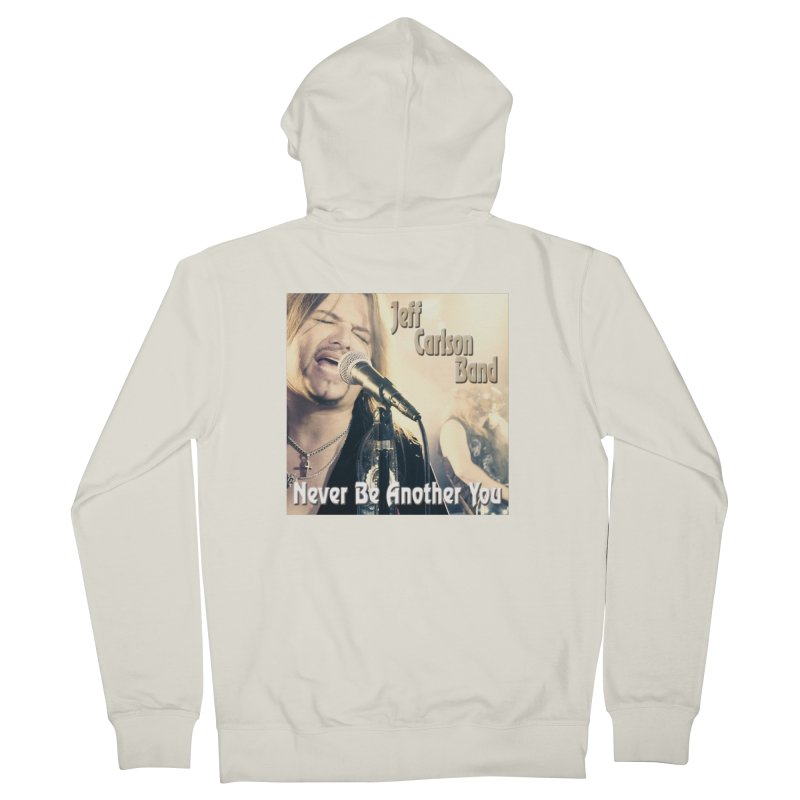 """Jeff Carlson Band """"Never Be Another You"""" Men's French Terry Zip-Up Hoody by JeffCarlsonBand's Artist Shop"""