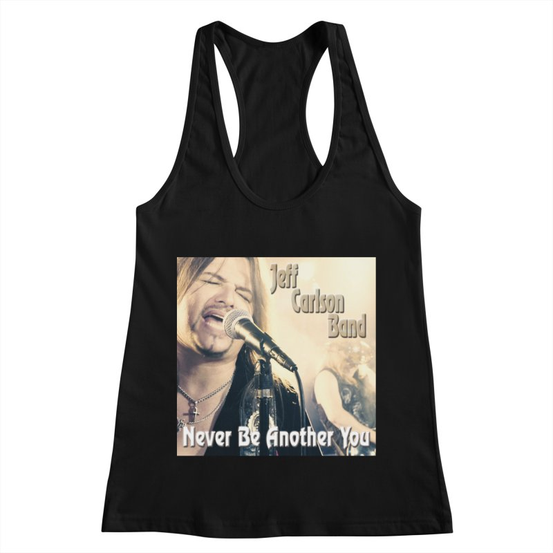 "Jeff Carlson Band ""Never Be Another You"" Women's Racerback Tank by JeffCarlsonBand's Artist Shop"