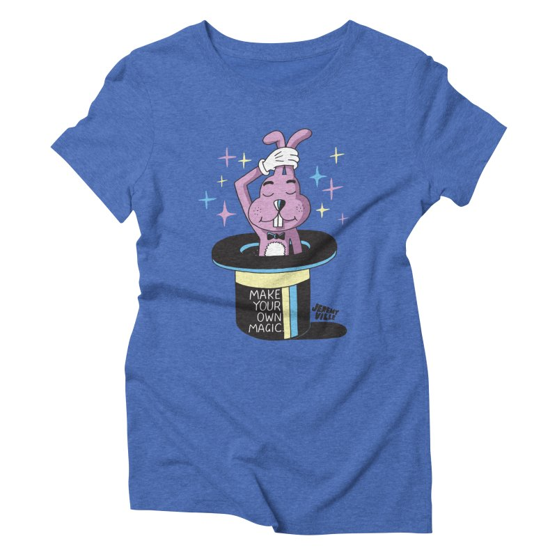 Make Your Own Magic Women's Triblend T-Shirt by Jeremyville