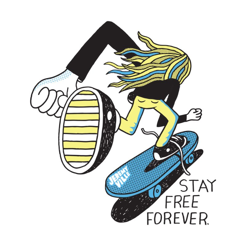 Stay Free Forever   by Jeremyville's Artist Shop