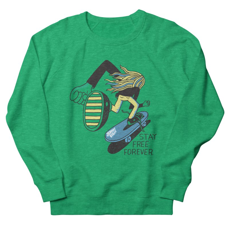 Stay Free Forever Men's French Terry Sweatshirt by Jeremyville's Artist Shop
