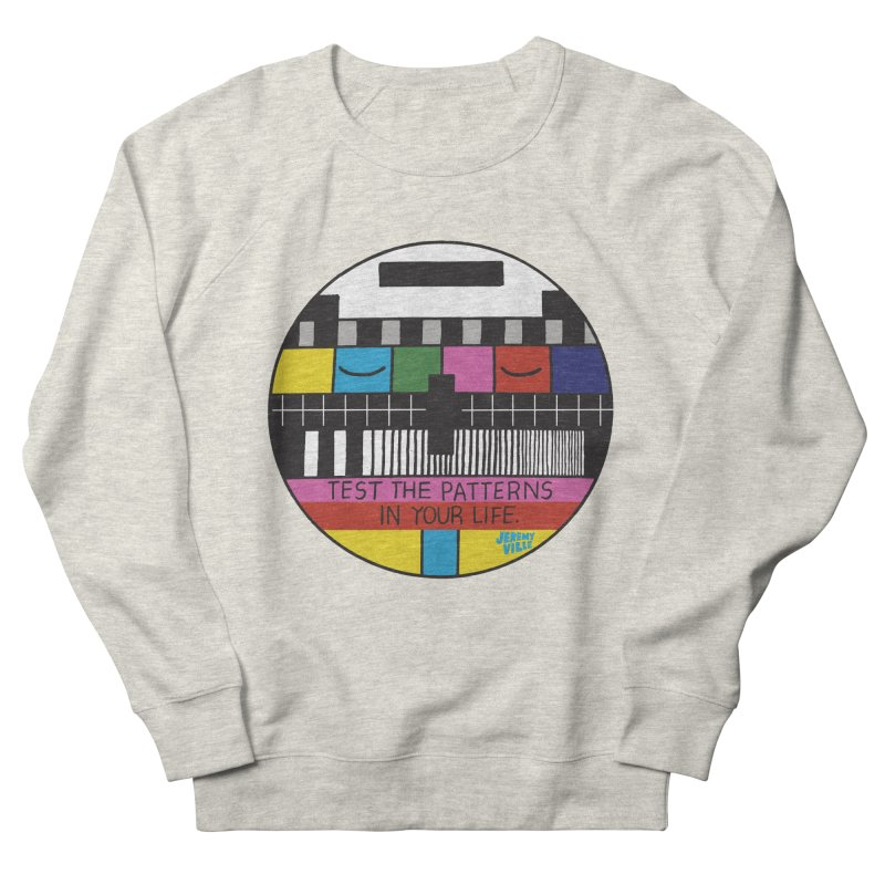 Test the Patterns in Your Life Women's Sweatshirt by Jeremyville's Artist Shop