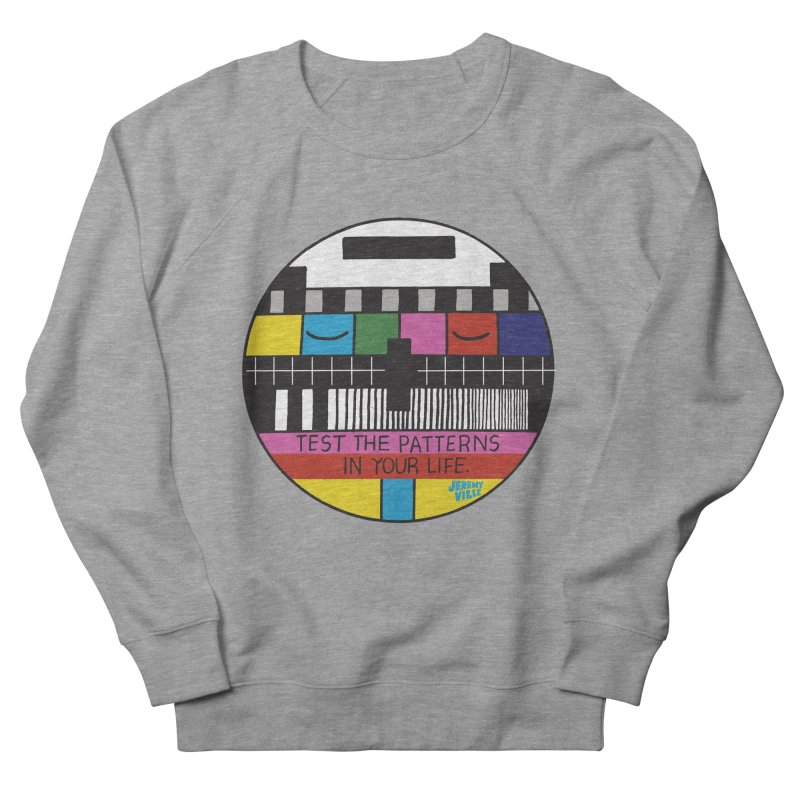 Test the Patterns in Your Life Men's Sweatshirt by Jeremyville's Artist Shop