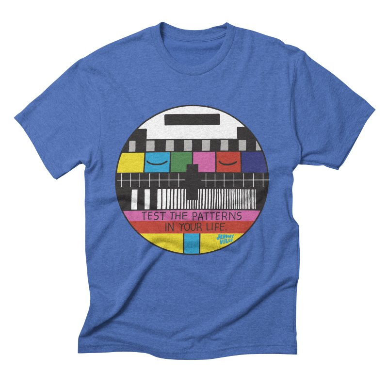 Test the Patterns in Your Life Men's Triblend T-Shirt by Jeremyville's Artist Shop